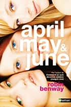 April, May & June eBook by Robin Benway, Anne Delcourt