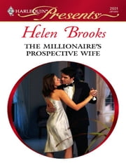 The Millionaire's Prospective Wife ebook by Helen Brooks