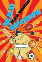 The Mad, Mad World of Sports ebook by Tony Davis, Leigh Hobbs