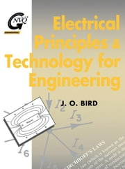 Electrical Principles and Technology for Engineering ebook by Bird, John