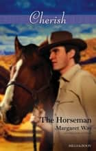 The Horseman ebook by Margaret Way