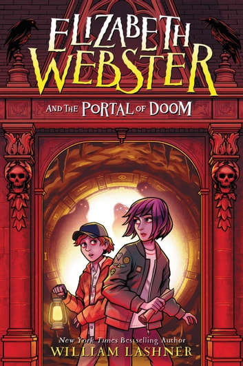 Elizabeth Webster and the Portal of Doom ebook by William Lashner