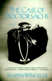 The Case of Dr. Sachs - A Novel ebook by Martin Winckler,Linda Asher