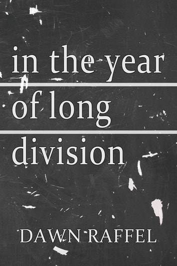 In the Year of Long Division ebook by Dawn Raffel
