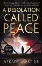 A Desolation Called Peace ebook by