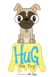 Hug (the Pug) ebook by W.L.Cripps