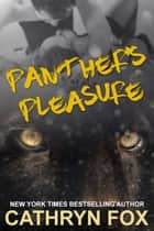 Panther's Pleasure ebook by Cathryn Fox