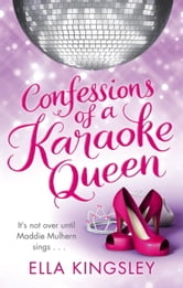 Confessions Of A Karaoke Queen ebook by Ella Kingsley