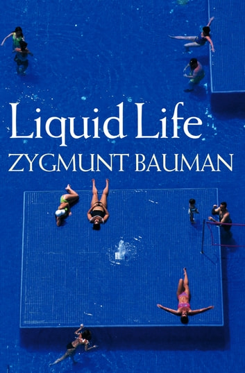Liquid life ebook by zygmunt bauman 9780745657899 rakuten kobo liquid life ebook by zygmunt bauman fandeluxe
