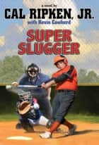 Super-sized Slugger ebook by Cal Ripken Jr.