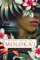 Moloka'i - A Novel ekitaplar by Alan Brennert