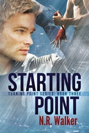 Starting Point (Turning Point Series, Book Three) ebook by N.R. Walker