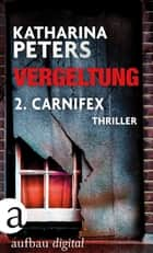 Vergeltung - Folge 2 - Carnifex ebook by Katharina Peters