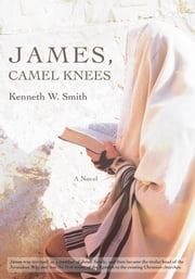 JAMES, CAMEL KNEES ebook by Kenneth Smith