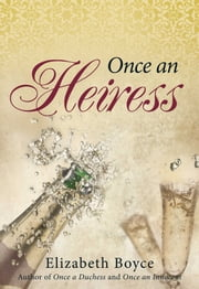 Once an Heiress ebook by Elizabeth Boyce
