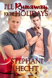 I'll Run Away For The Holidays ebook by Stephani Hecht
