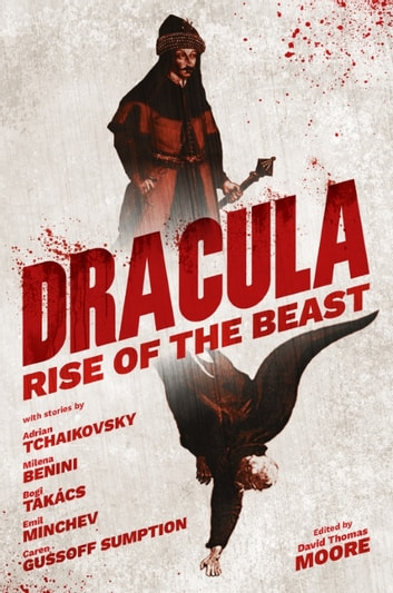 Dracula: Rise of the Beast ebook by Adrian Tchaikovsky,Caren Gussoff Sumption