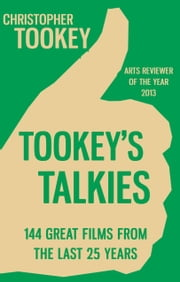 Tookey's Talkies - 144 Great Films From the Last 25 Years ebook by Christopher Tookey