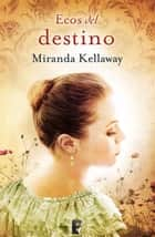 Ecos del destino ebook by Miranda Kellaway