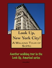 A Walking Tour of New York City's SoHo ebook by Doug Gelbert