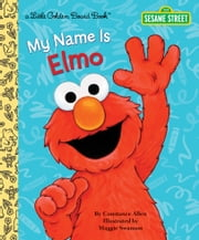 My Name is Elmo (Sesame Street) ebook by Constance Allen
