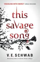 This Savage Song ebook by