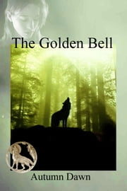 The Golden Bell ebook by Autumn Dawn