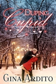 Duping Cupid (A Winter Short Story) ebook by Gina Ardito