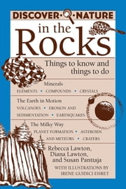 Discover Nature in the Rocks - Things to Know and Things to Do ebook by Rebecca Lawton, Diana Lawton, Susan Panttaja,...