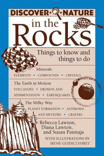 Discover Nature in the Rocks - Things to Know and Things to Do ebook by Rebecca Lawton,Diana Lawton,Susan Panttaja