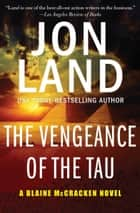 The Vengeance of the Tau ebook by Jon Land
