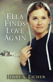 Ella Finds Love Again ebook by Jerry S. Eicher