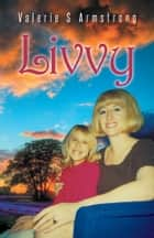 LIVVY ebook by Valerie S Armstrong