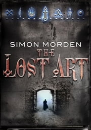 The Lost Art ebook by Simon Morden