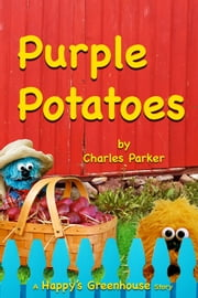 Purple Potatoes - The Great Potato Mystery ebook by Charles Parker