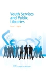 Youth Services and Public Libraries ebook by Higgins, Susan