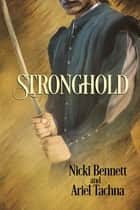Stronghold ebook by Ariel Tachna, Nicki Bennett