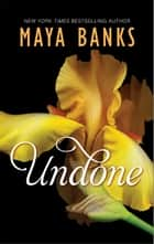 Undone ebook by Maya Banks