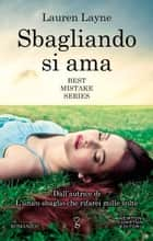 Sbagliando si ama eBook by Lauren Layne