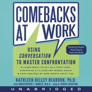 Comebacks at Work - Using Conversation to Master Confrontation audiobook by Kathleen Kelley Reardon,Christopher T. Noblet