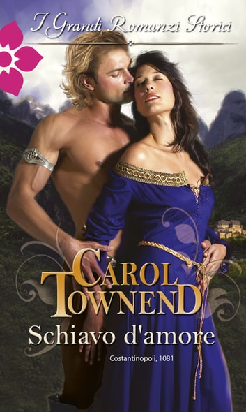 Schiavo d'amore ebook by Carol Townend