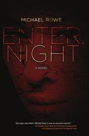 Enter, Night ebook by Michael Rowe