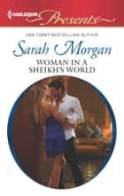 Woman in a Sheikh's World eBook by Sarah Morgan