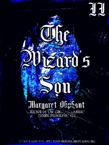 The Wizard's Son, Volume 2 (of 3) ebook by Margaret Oliphant
