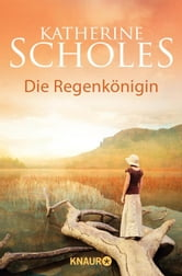 Die Regenkönigin - Roman ebook by Katherine Scholes