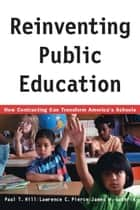 Reinventing Public Education ebook by Paul Hill,Lawrence C. Pierce,James W. Guthrie