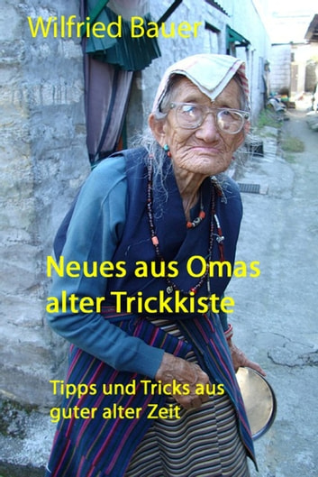 Neues aus Omas alter Trickkiste ebook by Wilfried Bauer,Irene Mierdel