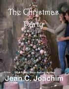 The Christmas Party ebook by Jean C. Joachim
