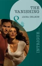 The Vanishing (Mills & Boon Intrigue) (Mystere Parish, Book 2) ebook by Jana DeLeon