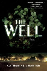 The Well - A Novel ebook by Catherine Chanter